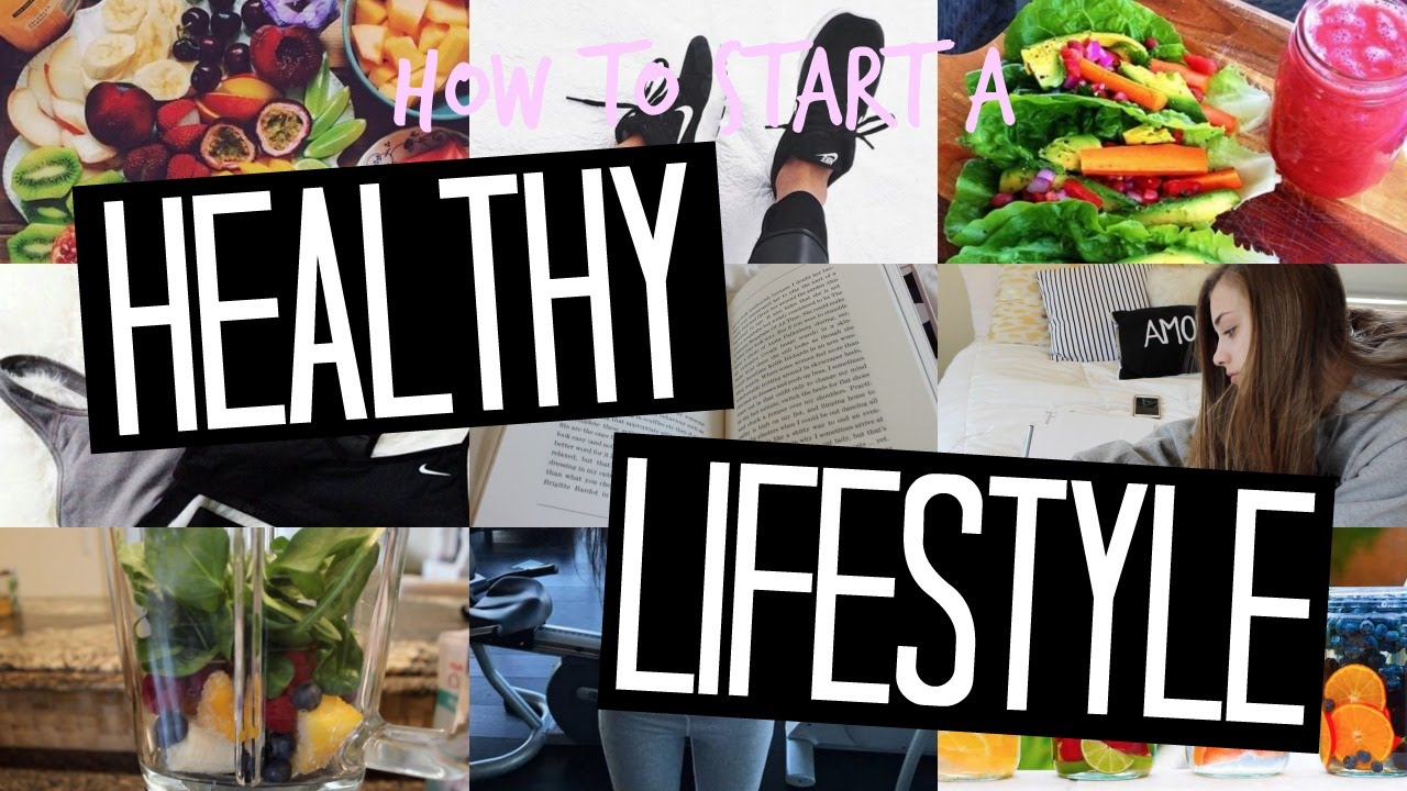 How To Start A Healthy Lifestyle! - YouTube