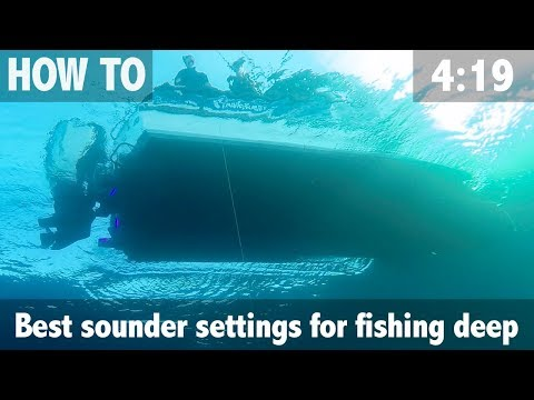 Best Sounder Settings For Fishing Deep