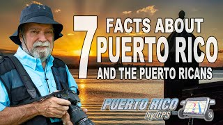 7 Facts About Puerto Rico And The Puerto Ricans