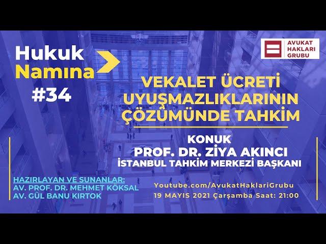 Vekalet Ücreti Uyuşmazlıklarının Çözümünde Tahkim | #HukukNamına | Prof. Dr. Ziya Akıncı