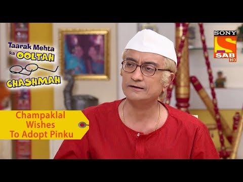 Your Favorite Character | Champaklal Wishes To Adopt Pinku | Taarak Mehta Ka Ooltah Chashmah