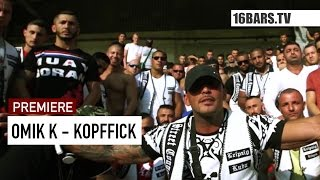 OMIK K - Kopffick // prod. von Phatal Beatz (16BARS.TV PREMIERE)