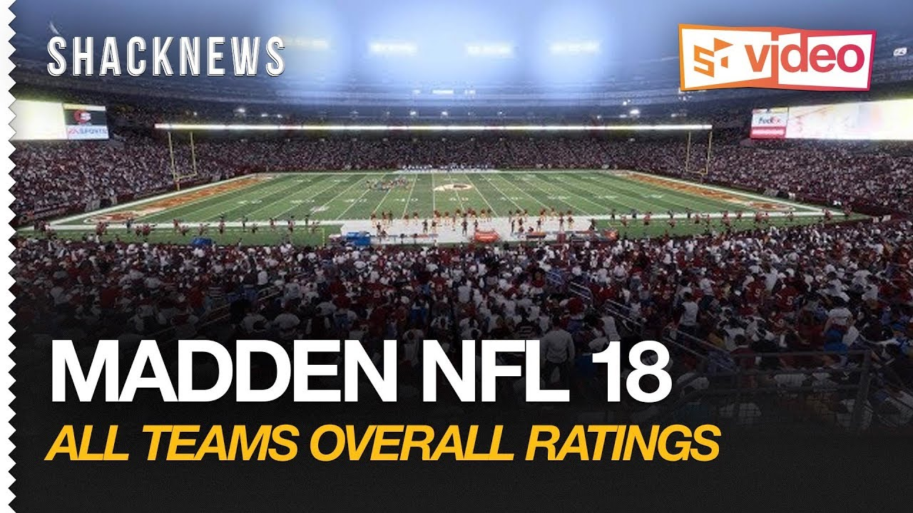 Madden NFL 18: Best Offense and Defense Team Ratings | Shacknews