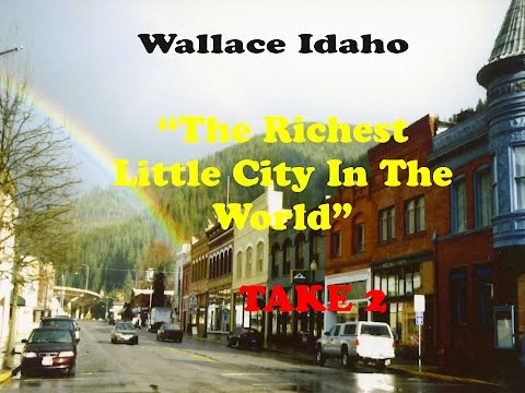 """Wallace Idaho, """"Richest Little City In the World"""" TAKE 2"""