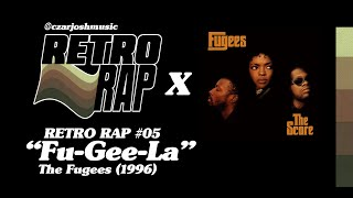 "RETRO RAP #05: ""Fu-Gee-La"" - The Fugees [@czarjoshmusic]"