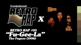 "RETRO RAP #05: ""Fu-Gee-La"" - The Fugees [@czarjoshmusic]"