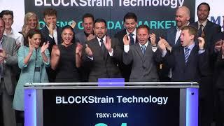 BLOCKStrain Technology Corp. Opens Toronto Stock Exchange - June 21, 2018