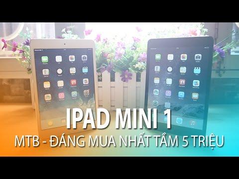 iPad Mini 1 - Máy tính bảng đáng mua nhất tầm giá 5 triệu