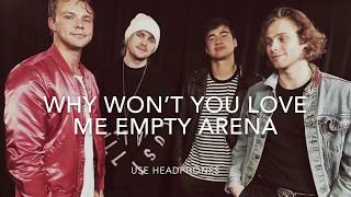 5 Seconds of Summer - Why Won't You Love Me (empty arena)