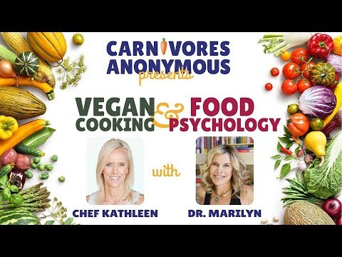 Vegan Cooking & Food Psychology with Chef Kathleen & Dr  Marilyn, Episode 4