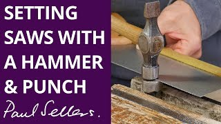 Setting Saws with a Hammer & Punch with Paul Sellers
