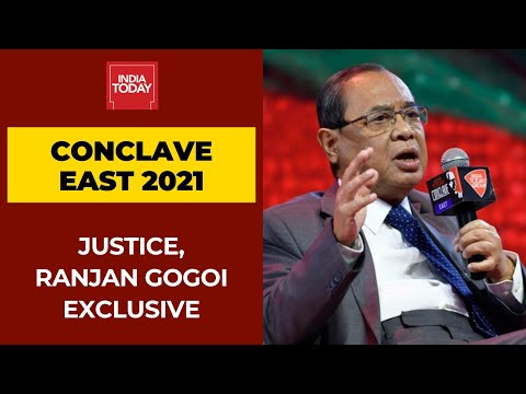 Justice Ranjan Gogoi Exclusive On The Roadmap For Indian Judiciary | India Today Conclave East 2021