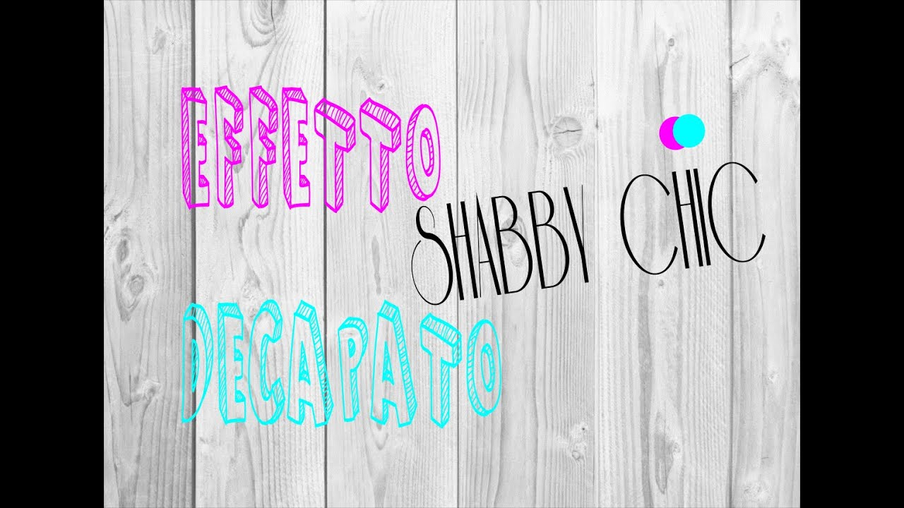 Fai da Te - Effetto decapato - Shabby chic - YouTube