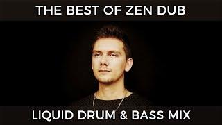 ► The Best of Zen Dub - Liquid Drum & Bass Mix