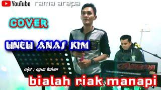 Download Mp3 Pop Minang Bialah Riak Manapi Cover Uncu Anas Kim    Arepa Live Music Kn7000