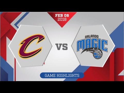 Cleveland Cavaliers vs Orlando Magic: February 6, 2018