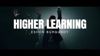 Eshon Burgundy- HIGHER LEARNING Ft. Uncle Reece