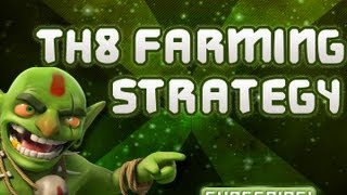 Clash of Clans: Best TH8 Farming Strategy - Efficient