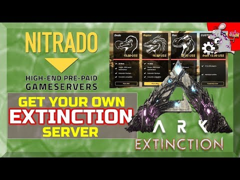 How To Get Your Own ARK Extinction DLC Server From Nitrado / ark