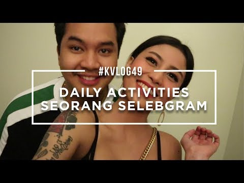 #KVLOG49 - DAILY ACTIVITY SEORANG SELEBGRAM
