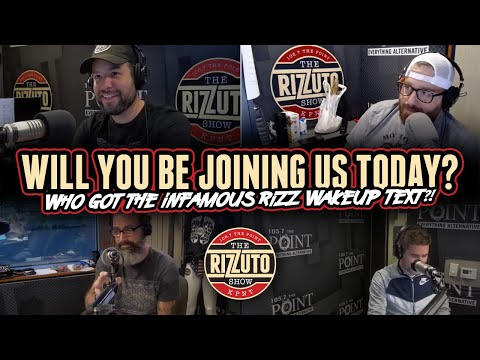 Will you be joining us today?! WHO got the infamous wakeup text from RIZZ?! [Rizzuto Show]