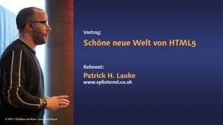 Schöne neue Welt von HTML5 - Patrick H. Lauke beim MMT 28