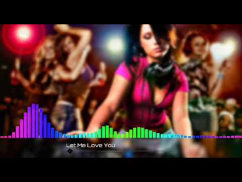LET ME LOVE U ( Reggaeton Mix ) DEE J  B O N E  Remix