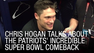 Exclusive: chris hogan talks about the patriots' incredible super bowl comeback
