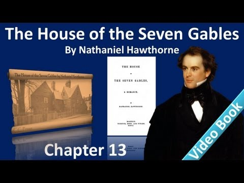 Chapter 13 - The House of the Seven Gables by Nathaniel Hawthorne - Alice Pyncheon