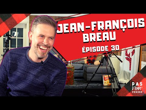 Pas D'Temps À Perdre - Épisode 30 - Jean-François Breau