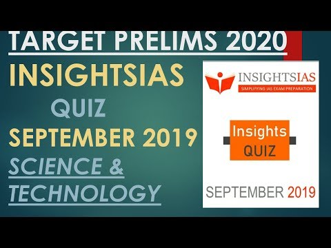 SCIENCE AND TECHNOLOGY QUIZ:INSIGHTSIAS SEPTEMBER 2019-UPSC/STATE_PSC/SSC/RBI