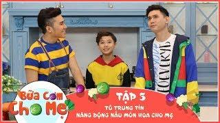 bua com cho me 2018 - tap 5 full  to trung tin nang dong nau mon hoa cho me