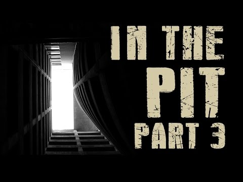 """""""In the Pit"""" - Part 3 by T.W. Grim"""