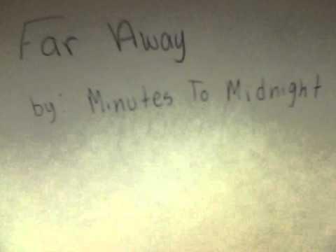 Far Away: Minutes To Midnight