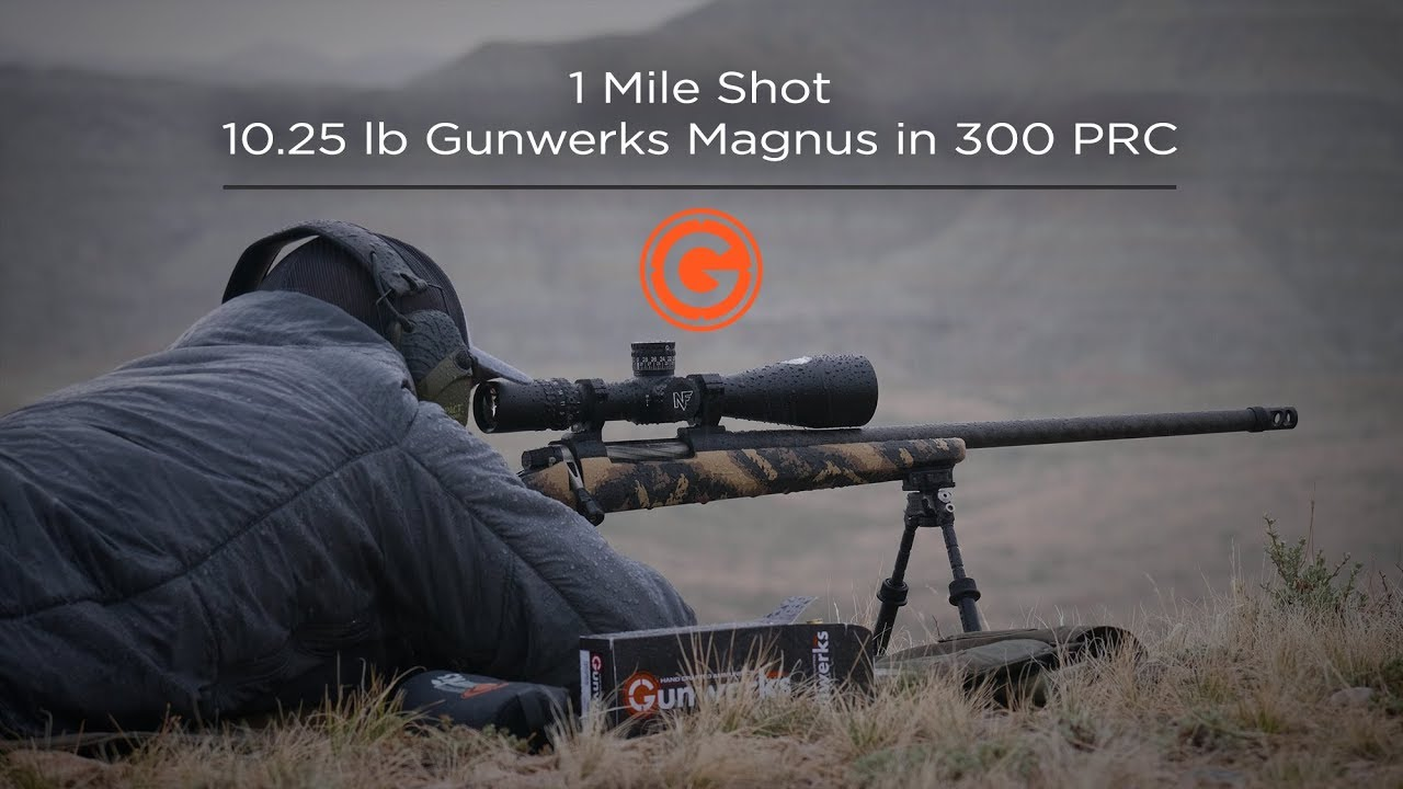 1 Mile Shot | 10 25 lb  Gunwerks Magnus in 300 PRC