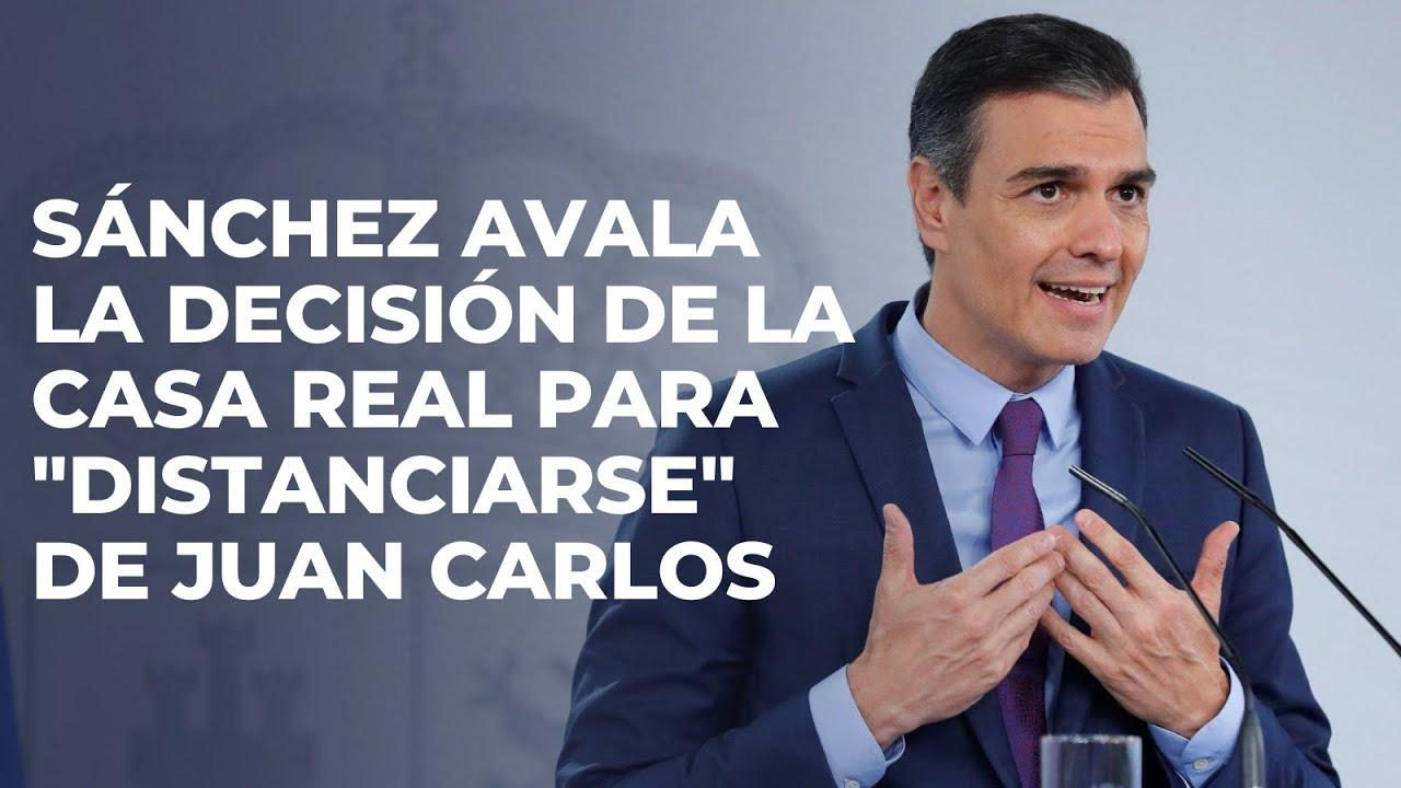 """Sánchez avala la decisión de la Casa Real de """"distanciarse"""" de Juan Carlos y admite que no sabe d..."""