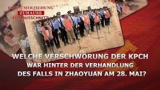 Filme - Welche Verschwörung der KPCh war hinter der Verhandlung des Falls in Zhaoyuan am 28. Mai?