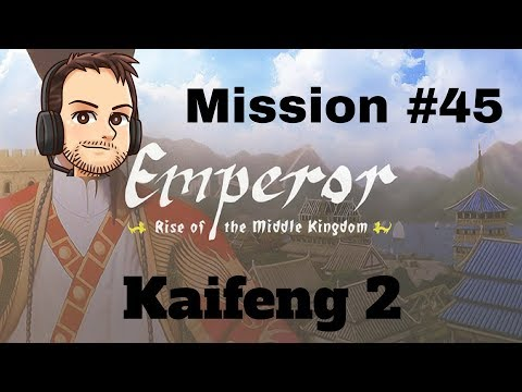 Emperor | Mission 45 | Kaifeng 2 | Stuff Happens