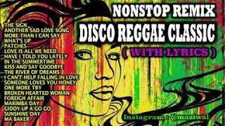 Download Nonstop Remix - Disco Reggae Classic - With Lyrics (Populer 90an) Remixer Indonesia