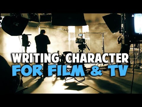Writing Character For Film and Television - A Film Courage Screenwriting Series