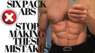 Six Pack Abs. Stop Making these Mistakes