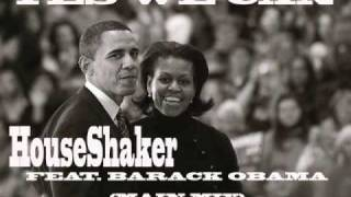 Black Activism In House Music 2: HouseShaker Feat. Barack Obama - Yes We Can (Main Mix)