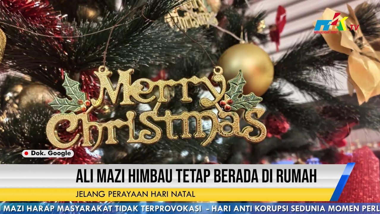 Perayaan Natal Ali Mazi Himbau Tetap Berada di Rumah