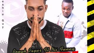 Rough paper ft nii funny -yaateley