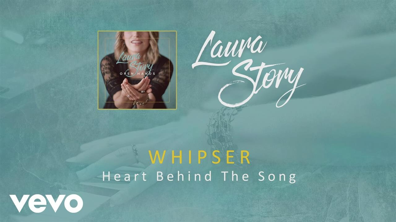 Laura Story - Whisper (Heart Behind the Song)