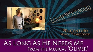 As Long As He Needs Me - from the musical 'Oliver' - Louise Woodward - 20th Century Musical Theatre