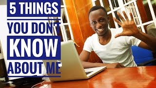 5 THINGS YOU DON'T KNOW ABOUT ME!!