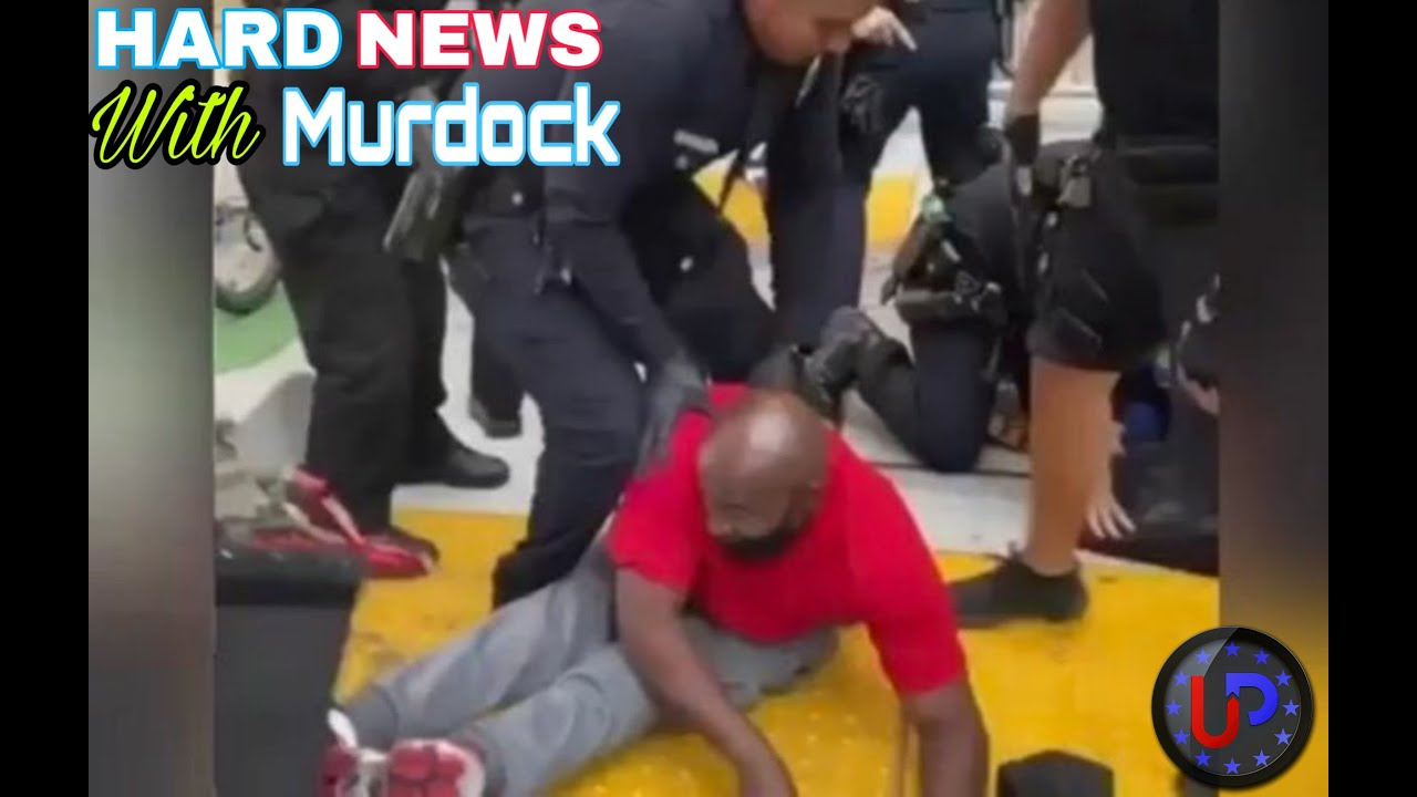 Hard News with Murdock: LAPD seen beating BLM activist out of his wheelchair