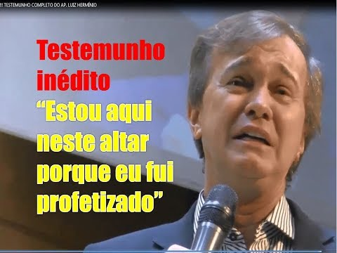 IMPACTANTE!!! TESTEMUNHO COMPLETO DO AP. LUIZ HERMÍNIO