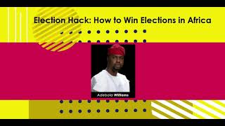 Election Hack - How to Win Elections in Africa